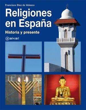 RELIGIONES EN ESPAÑA: HISTORIA Y PRESENTE
