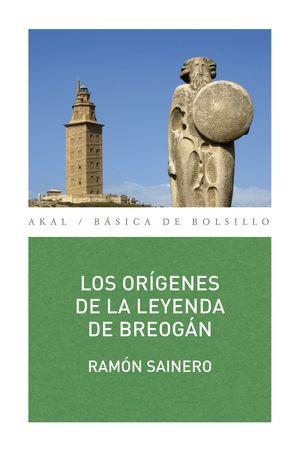 LOS ORÍGENES DE LA LEYENDA DE BREOGÁN