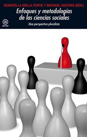 ENFOQUES Y METODOLOGIAS EN LAS CIENCIAS SOCIALES