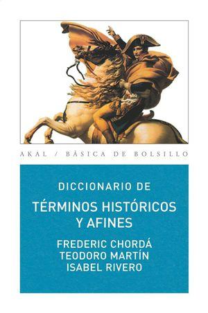 DICCIONARIO DE TERMINOS HISTORICOS Y AFINES