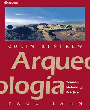 ARQUEOLOGIA. TEORIAS METODOS Y PRACTICAS