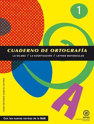 CUADERNO DE ORTOGRAFIA 1 CON LAS NUEVAS NORMAS DE LA RAE