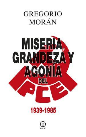 MISERIA, GRANDEZA Y AGONIA DEL PARTIDO COMUNISTA DE ESPAÑA