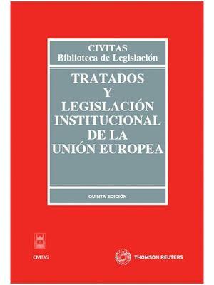 TRATADO Y LEGISLACION INSTITUCIONAL DE LA UNION EUROPEA