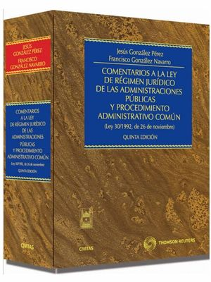 COMENTARIOS A LA LEY DE RÉGIMEN JURÍDICO DE LAS ADMINISTRACIONES PÚBLICAS Y PROC