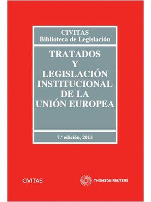 TRATADO Y LEGISLACION INSTITUCIONAL DE LA UNION EUROPEA 2013