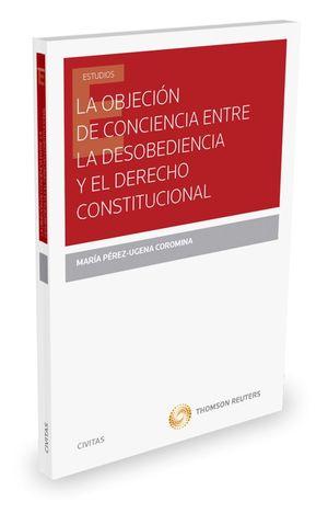LA OBJECION DE CONCIENCIA ENTRE LA DESOBEDIENCIA Y EL DERECHO CON