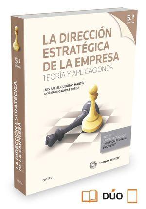 LA DIRECCION ESTRATEGICA DE LA EMPRESA. TEORIA Y APLICACIONES