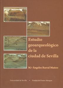 ESTUDIO GEOARQUEOLOGICO DE LA CIUDAD DE SEVILLA