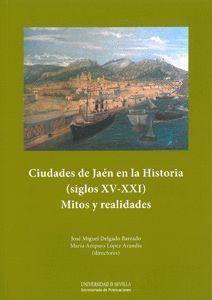 CIUDADES DE JAÉN EN LA HISTORIA (SIGLOS XV-XXI)