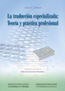 LA TRADUCCION ESPECIALIZADA: TEORIA Y PRACTICA PROFESIONAL
