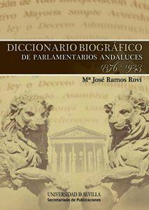 DICCIONARIO BIOGRÁFICO DE PARLAMENTARIOS ANDALUCES 1876 - 1923