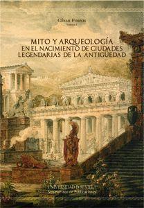 MITO Y ARQUEOLOGIA EN EL NACIMIENTO DE CIUDADES LEGENDARIAS DE LA
