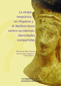 LA ETAPA NEOPÚNICA EN HISPANIA Y EL MEDITERRÁNEO CENTRO-OCCIDENTAL: IDENTIDADES