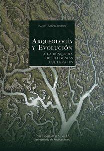 AQUEOLOGIA Y EVOLUCION. A LA BUSQUEDA DE FILOGENIAS CULTURALES