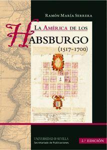 LA AMERICA DE LOS HABSBURGO (1517-1700)