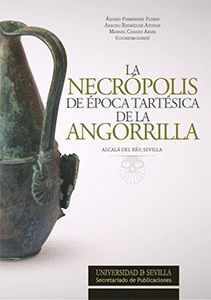 LA NECROPOLIS DE EPOCA TARTESICA DE LA ANGORRILLA