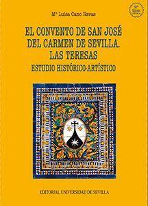 EL CONVENTO DE SAN JOSE DEL CARMEN DE SEVILLA. LAS TERESAS 2ªED.