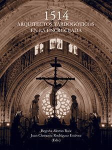 1514 ARQUITECTOS TARDOGOTICOS EN LA ENCRUCIJADA