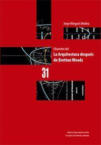 (ASPECTOS DE) LA ARQUITECTURA DESPUÉS DE BRETTON WOODS