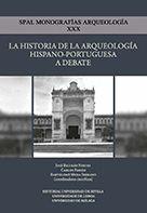 LA HISTORIA DE LA ARQUEOLOGÍA HISPANO-PORTUGUESA A DEBATE