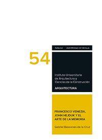 FRANCESCO VENEZIA, JOHN HEJDUK Y EL ARTE DE LA MEMORIA