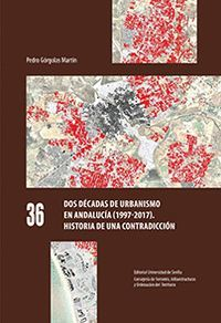 DOS DÉCADAS DE URBANISMO EN ANDALUCÍA (1997-2017)
