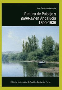 PINTURA DE PAISAJE Y PLEIN-AIR EN ANDALUCÍA 1800-1936