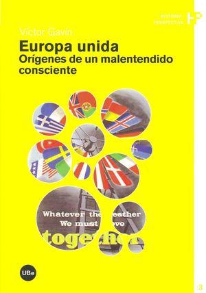 EUROPA UNIDA.ORIGENES DE UN MALENTENDIDO CONSCIENTE