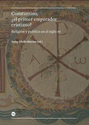 CONSTANTINO, +EL PRIMER EMPERADOR CRISTIANO?