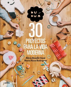 DUDUÁ. 30 PROYECTOS PARA LA VIDA MODERNA