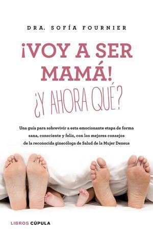 VOY A SER MAMA! +Y AHORA QUE?