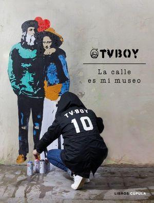 TV BOY: LA CALLE ES MI MUSEO