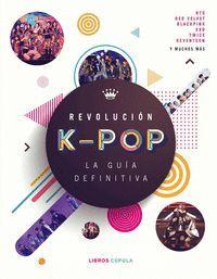 REVOLUCIÓN K-POP: LA GUÍA DEFINITIVA