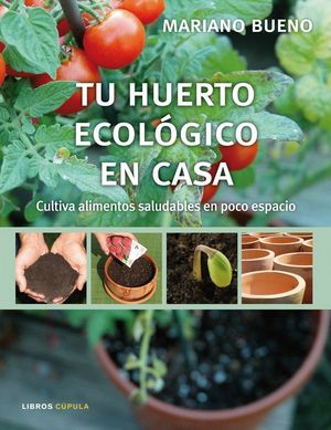TU HUERTO ECOLOGICO EN CASA