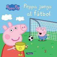 PEPPA JUEGA AL FUTBOL (PEPPA PIG)