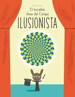 EL INCREIBLE SHOW DEL CONEJO ILUSIONISTA