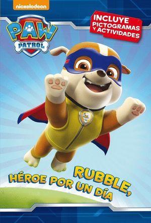 RUBBLE HEROE POR UN DIA (PAW PATROL)