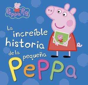 LA INCREIBLE HISTORIA DE LA PEQUEÑA PEPPA