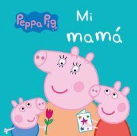 MI MAMA (PEPPA PIG)