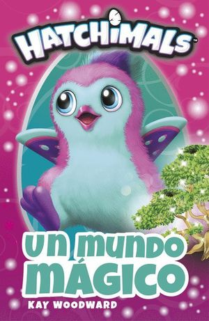 HATCHIMALS UN MUNDO MAGICO