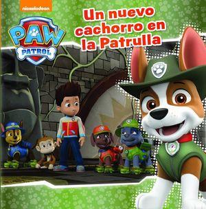 UN NUEVO CACHORRO EN LA PATRULLA (PAW PATROL - PATRULLA CANINA. PRIMERAS LECTURA