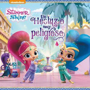 UN HECHIZO MUY PELIGROSO (SHIMMER & SHINE. PRIMERAS LECTURAS)