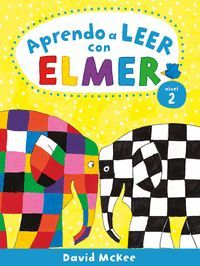 APRENDO A LEER CON ELMER. NIVEL 2 (APRENDO CON ELMER)