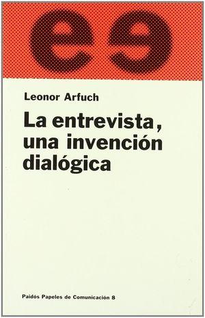 LA ENTREVISTA, UNA INVENCIÓN DIALÓGICA