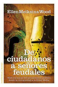 DE CIUDADANOS A SEÑORES FEUDALES