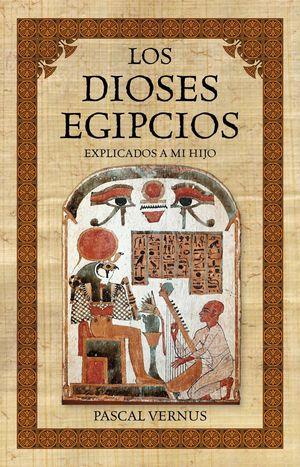 LOS DIOSES EGIPCIOS EXPLICADOS A MI HIJO