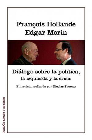 DIÁLOGOS SOBRE LA POLÍTICA, LA IZQUIERDA Y LA CRISIS