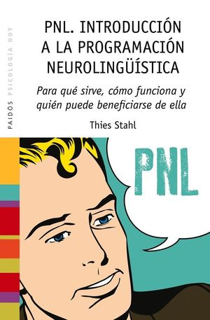 PNL. INTRODUCCIÓN A LA PROGRAMACIÓN NEUROLINGÜÍSTICA