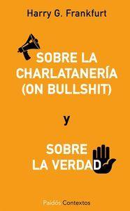 SOBRE LA CHARLATANERIA (ON BULLSHIT) / SOBRE LA VERDAD
